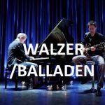 Walzer/Balladen